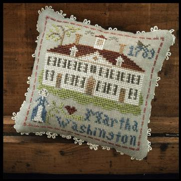 Little House Needleworks ~ The Early Americans ~ Martha Washington (#3 of 9)