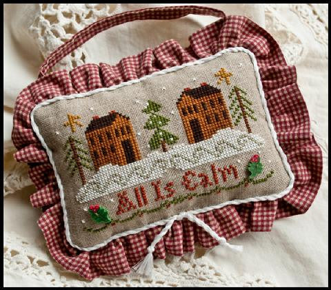 Little House Needleworks ~ All Is Calm