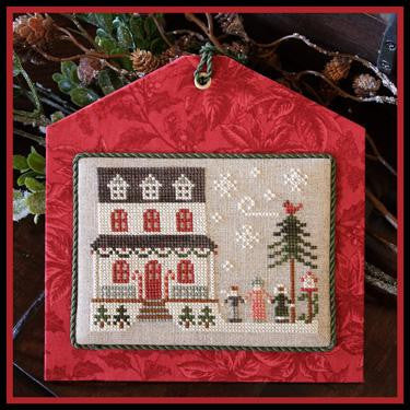 Little House Needleworks ~ Hometown Holiday Grandma's House