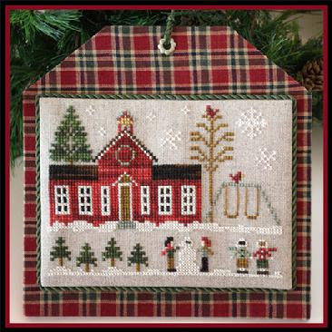 Little House Needleworks ~ Hometown Holiday The Schoolhouse