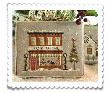 Little House Needleworks ~ Hometown Holiday The Toy Store
