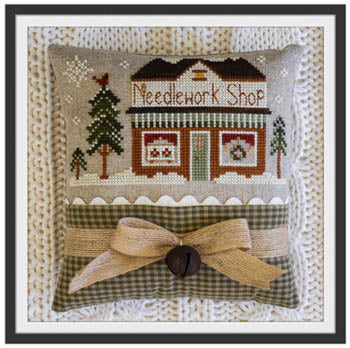 Little House Needleworks ~ Hometown Holiday Needlework Shop