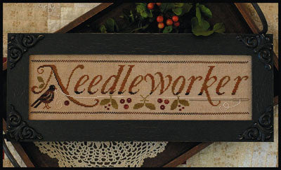 Little House Needleworks ~ Needleworker (Limited Edition)