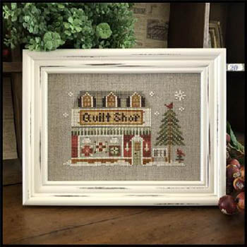 Little House Needleworks ~ Hometown Holiday Quilt Shop