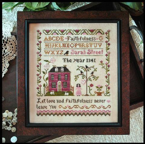 Little House Needleworks ~ Sarah Street - Faithfulness