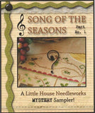 Little House Needleworks ~ Song of the Seasons Parts 1-3