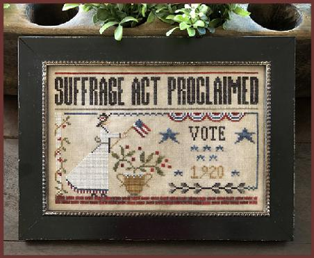 Little House Needleworks ~ Suffrage Act