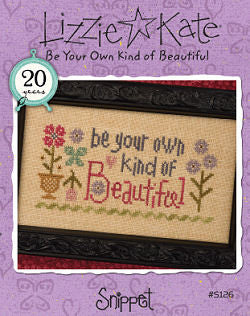 Lizzie Kate Snippets ~ Be Your Own Kind Of Beautiful