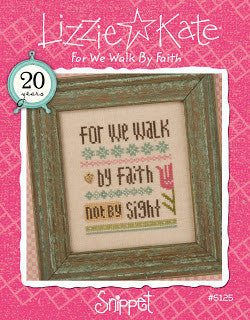 Lizzie Kate Snippets ~ For We Walk By Faith
