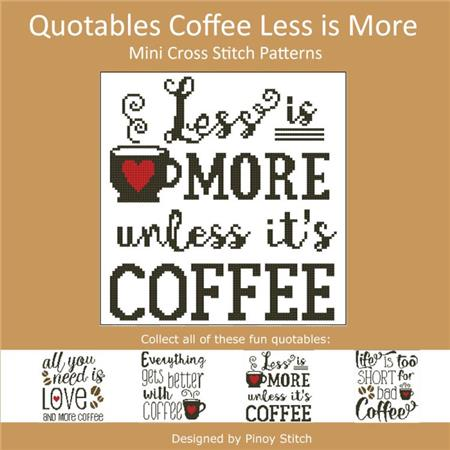 Pinoy Stitch ~ Quotables Coffee:  Less Is More