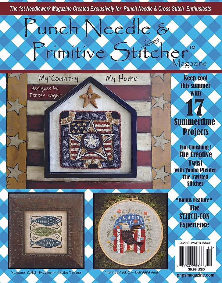 Punch Needle & Primitive Stitcher Magazine ~ 2020 Summer Issue