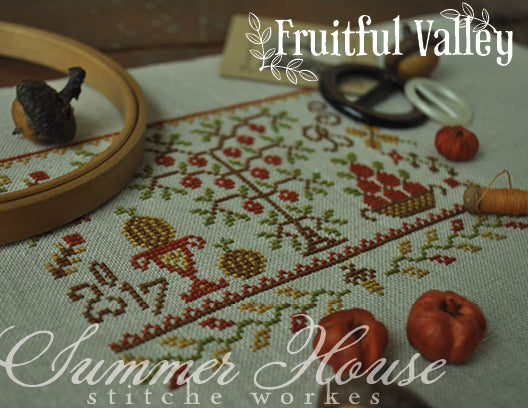 Summer House Stitche Workes ~ Fruitful Valley