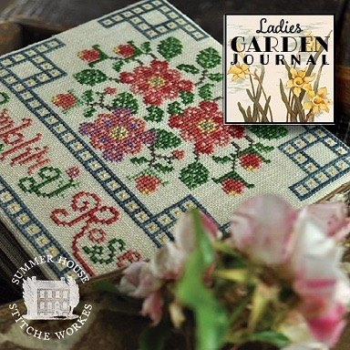 Summer House Stitche Workes ~ Ladies Garden Journal #4 - Rambling Rose