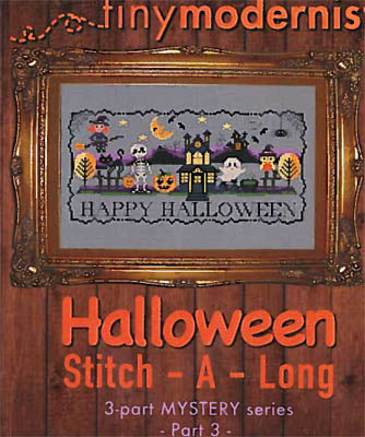 Tiny Modernist ~ Halloween Stitch-A-Long (ALL 4 Parts!)