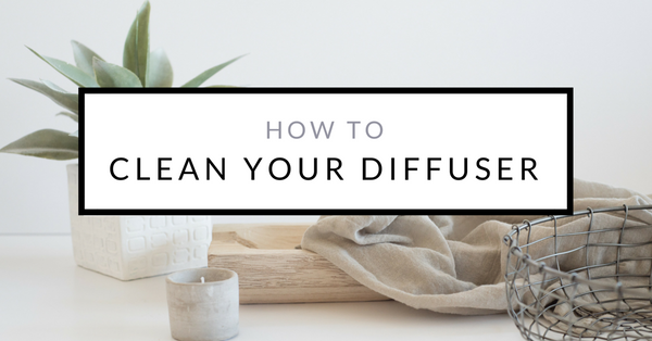 How To Clean Your Ultrasonic Diffuser