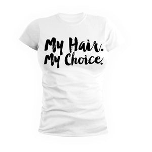 My Hair. My Choice. Tee