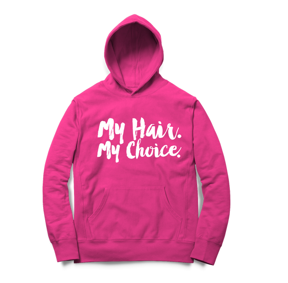 LIMITED EDITION Pink My Hair. My Choice. Hoodie