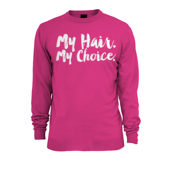 LIMITED EDITION Pink My Hair. My Choice. Tee