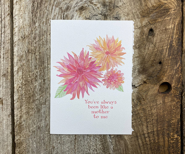 like a mother to me dahlias card