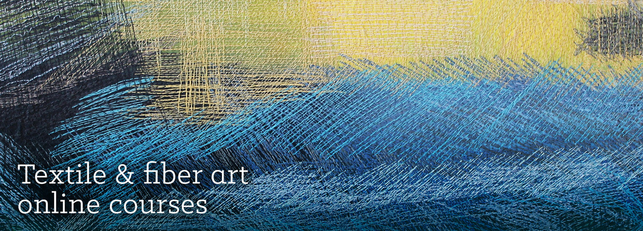 Textile and fiber art online courses