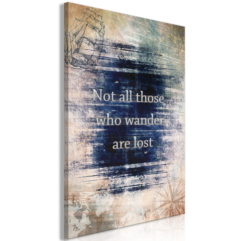 Canvas Print - Not All Those Who Wander Are Lost (1 Part) Vertical