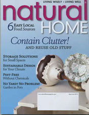 As seen in Natural Home Magazine May June 2010 issue.