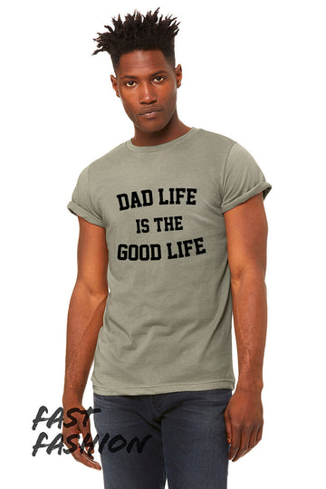 Dad Life is the Good Life Rolled Sleeve