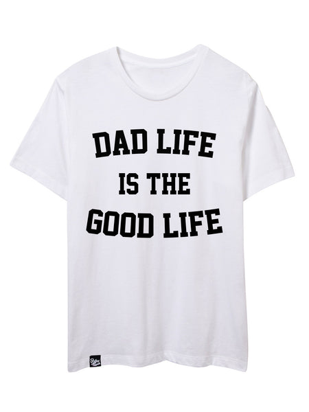 Dad Life is the Good Life 'CLOSEOUT' Small Only