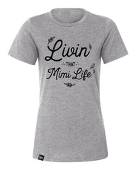 Livin That Mimi Life - Closeout! Hurry!