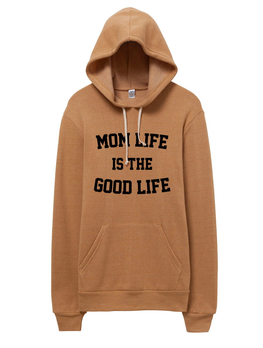 Mom Life is the Good Life Fleece Hoodie
