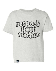 Respect Your Mother Kids Tee Ash - Closeout! Hurry!