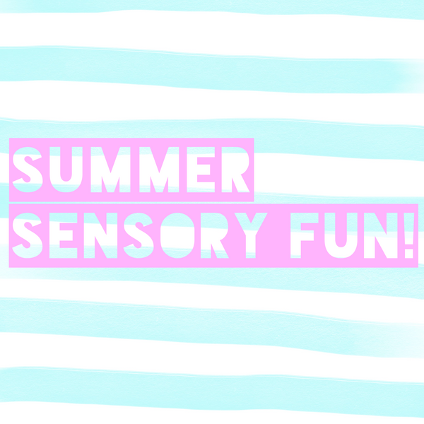 Summer Is A Breeze With Sensory Activities!