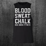 """BLOOD SWEAT CHALK"" Custom Cut Muscle Tee"