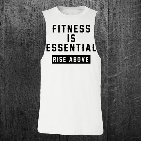 """FITNESS IS ESSENTIAL + RISE ABOVE"" Custom Cut Muscle Tee"