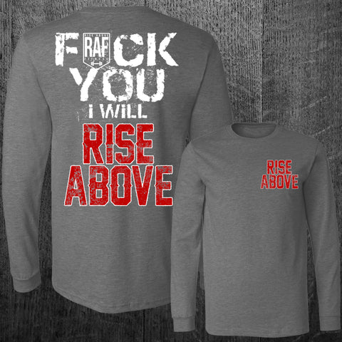 """I WILL RISE ABOVE"" Long Sleeve Tee"