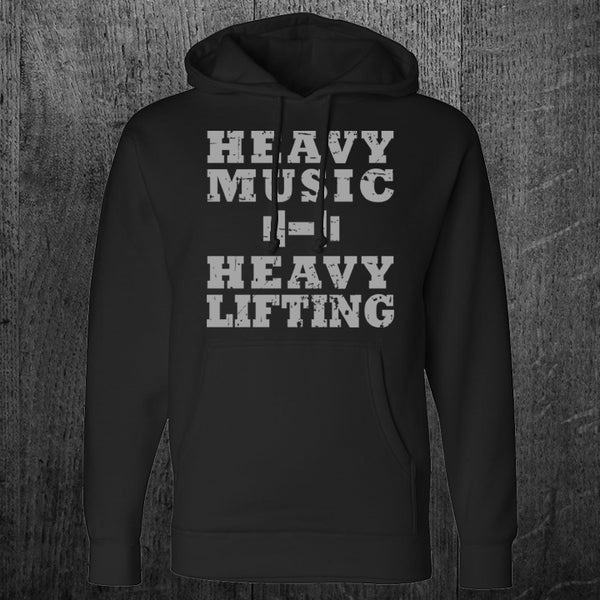 """HEAVY MUSIC HEAVY LIFTING"" Pullover Hoodie"