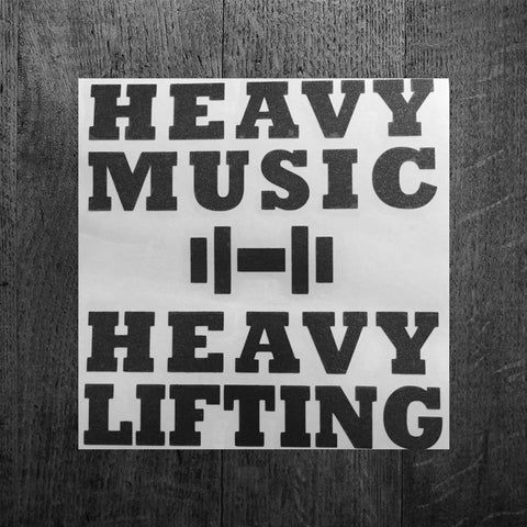 """HEAVY MUSIC HEAVY LIFTING"" Vinyl Decal"