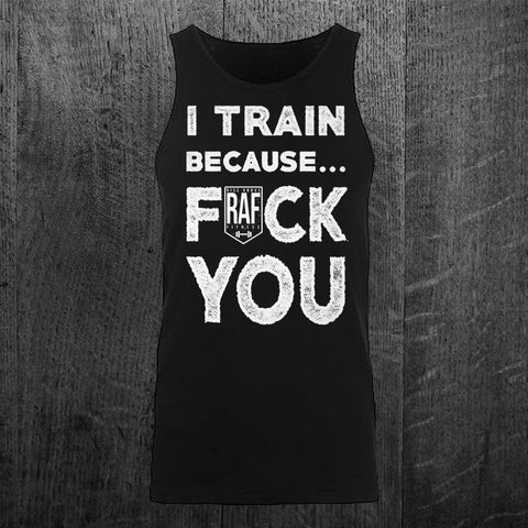 """I TRAIN BECAUSE..."" Unisex Tank"