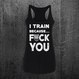"""I TRAIN BECAUSE"" Tri-Blend Racerback"