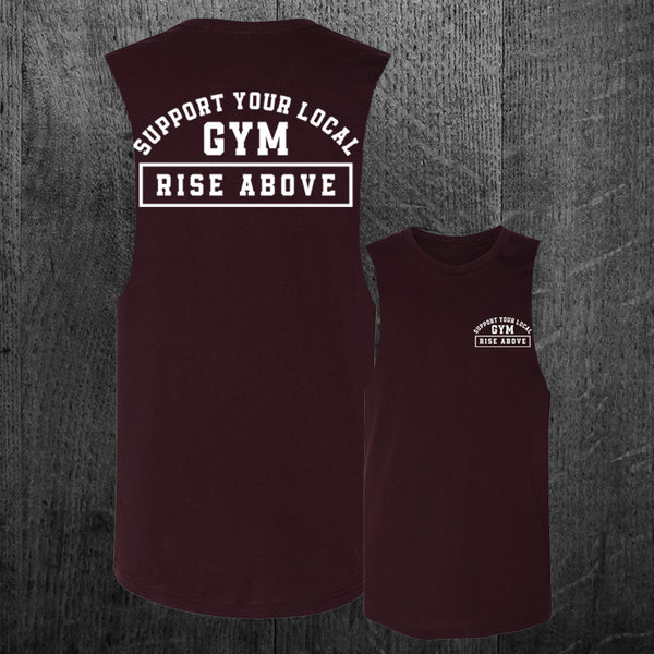 """SUPPORT YOUR LOCAL GYM"" Custom Cut Muscle Tee"