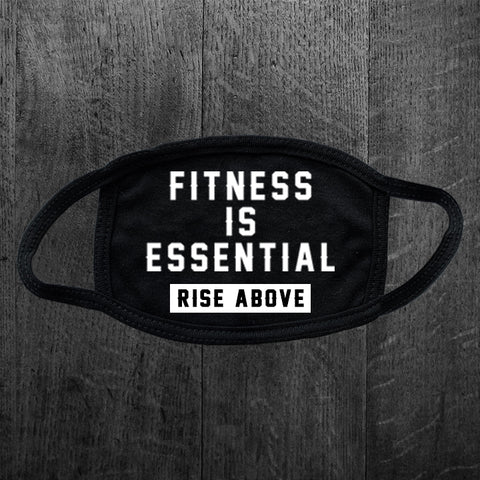 """FITNESS IS ESSENTIAL + RISE ABOVE"" Face Mask"