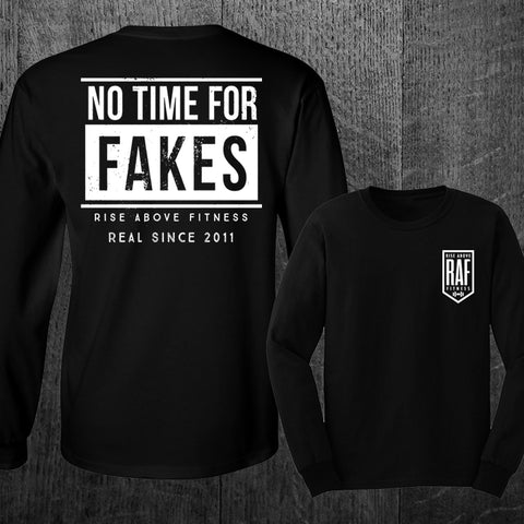 """NO TIME FOR FAKES"" Long Sleeve Tee"