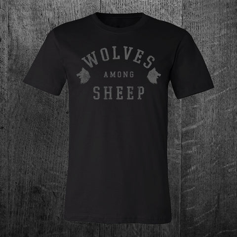 """WOLVES AMONG SHEEP"" Tee"
