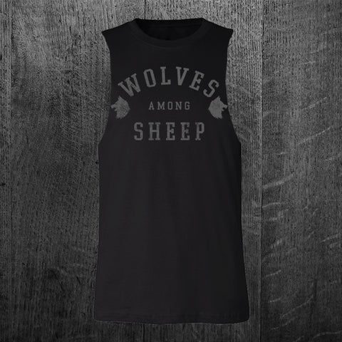 """WOLVES AMONG SHEEP"" Custom Cut Muscle Tee"