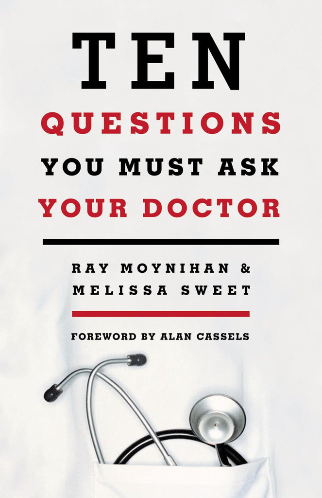 Ten Questions You Must Ask Your Doctor