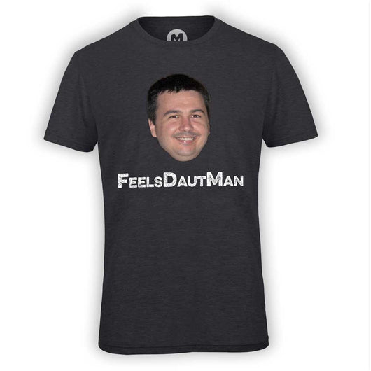 FeelsDautMan T-shirt - limited time offer