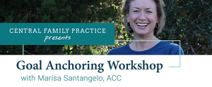 CFP Presents: Goal Anchoring Workshop with Marisa Santangelo