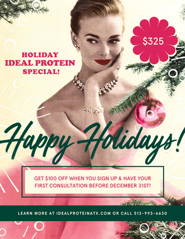 Get $100 off with our Holiday Ideal Protein Special!