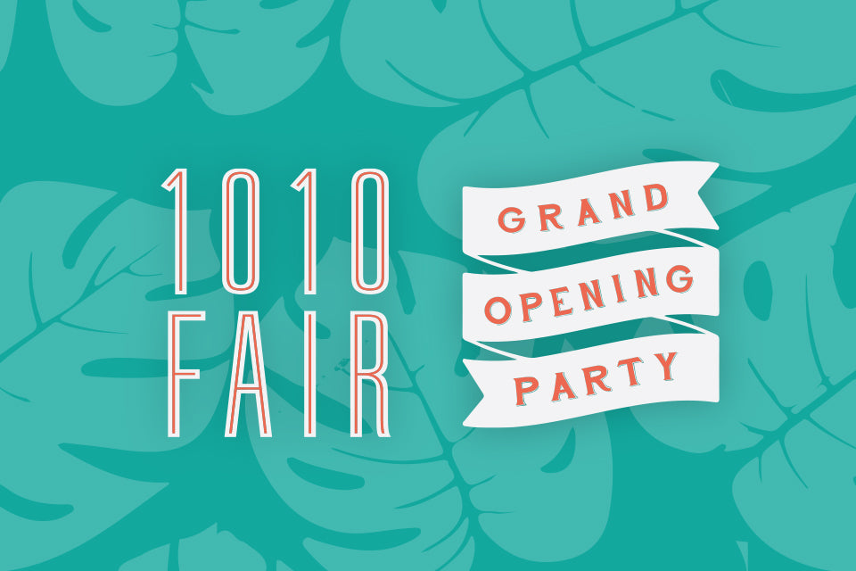 1010 Fair Grand Opening Party