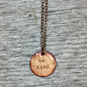 """Be Kind"" Necklace in Copper"